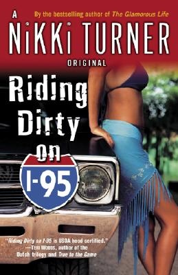 Riding Dirty on I-95 By Turner, Nikki