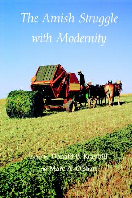 The Amish Struggle With Modernity By Kraybill, Donald B. (EDT)/ Olshan, Marc Alan/ Kraybill, Donald B./ Olshan, Marc Alan (EDT)